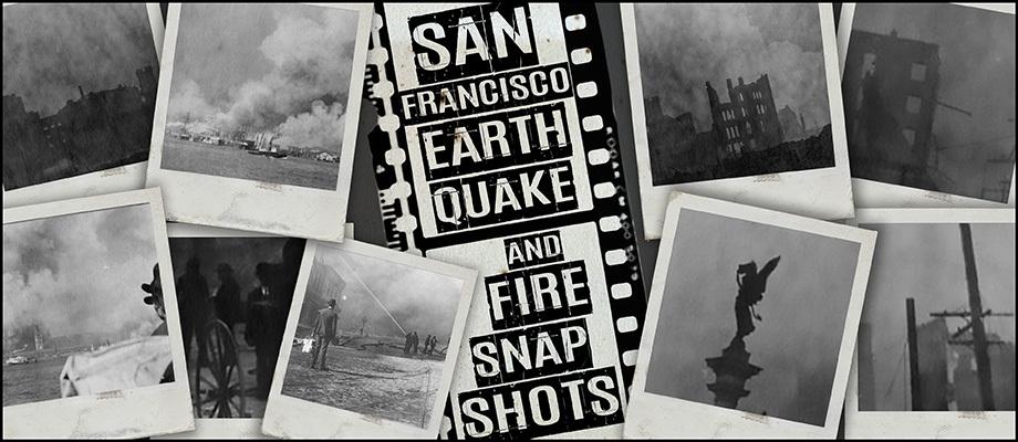 San-Francisco-Earthquake-and-Fire-Snapshots-Omeka-Header-WEB.jpeg