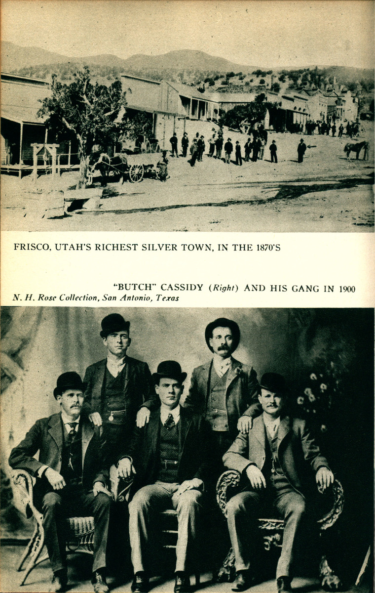 Utah State Guide Images of Frisco, Utah's Richest Silver Town in the 1870's and Butch Cassidy and his Gang