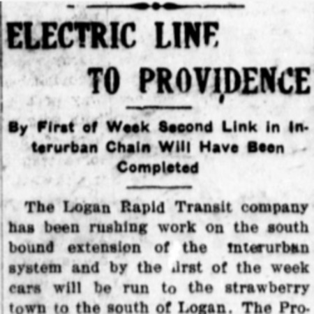 """""""Electric Line to Providence,"""" Logan Republican, 1913<br />"""