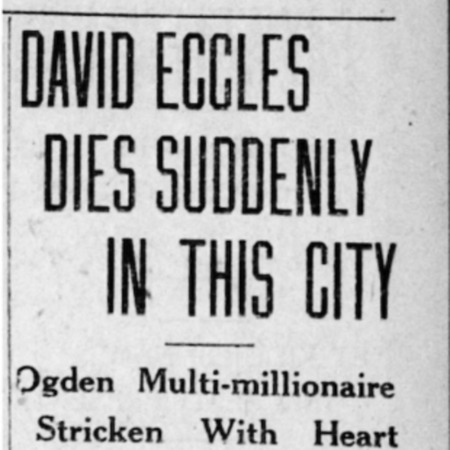 """David Eccles Dies Suddenly in This City,"" Salt Lake Tribune, 1912<br />"