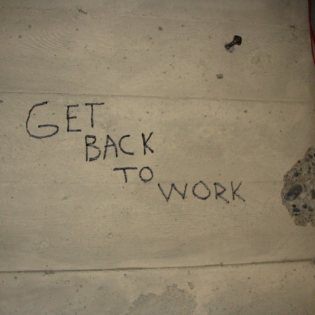 "Merrill Library graffiti - ""Get back to work"""