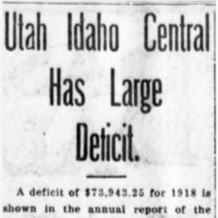 """Utah Idaho Central Has Large Deficit,"" Logan Republican, 1919<br />"
