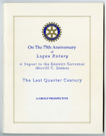 On the 75th Anniversary of Logan Rotary – A Report to the District Governor Merrill C. Daines: The Last Quarter Century – A Group Prospective