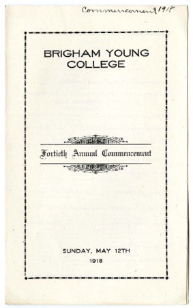 Brigham Young College Fortieth Annual Commencement, Sunday, May 12th, 1918 - Program.