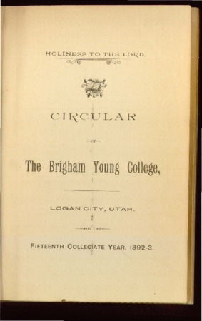 Holiness to the Lord, Circular of the Brigham Young College, 1892-1893