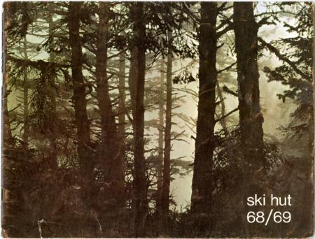 Ski Hut, 1968/1969