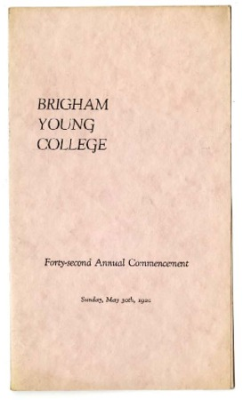 Brigham Young College Forty-second Annual Commencement, Sunday, May 30th, 1920 - Program.