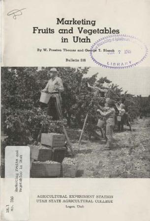 Marketing Fruits and Vegetables in Utah by W. Preston Thomas and George T. Blanch
