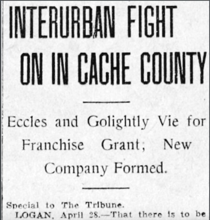 """Interurban Fight on in Cache County,"" Salt Lake Tribune, 1912<br />"