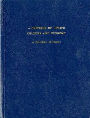 Critique of Utah's Culture and Economy : A Selection of Essays by Joseph A. Geddes