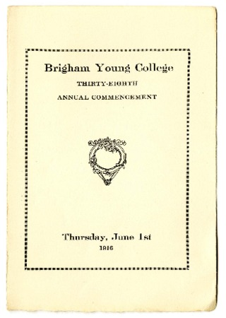 Brigham Young College Thirty-Eighth Annual Commencement, Thursday, June 1st, 1916 - Program