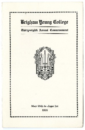 Brigham Young College Thirty-eighth Annual Commencement, May 28th to June 1st, 1916 - Program.