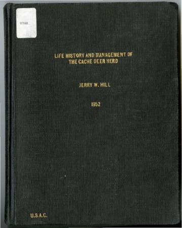 Life History and Management of the Cache Deer Herd by Jerry William Hill