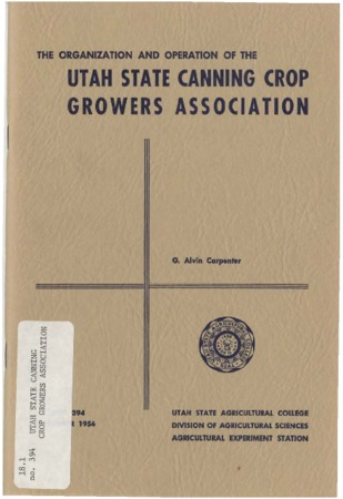The Organization and Operation of the Utah State Canning Crop Growers Association by G. Alvin Carpenter